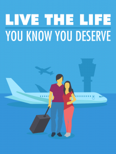 Live-The-Life-You-Know-You-Deserve-226×300