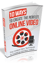 10WaysCreatePerfectVid rrg 10 Ways to Create The Perfect Online Video