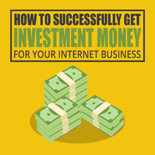 GetInvstmntMoneyForIM mrr Get Investment Money For Your Internet Business