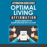 OptimalLivingAffirmation mrrg Optimal Living Affirmation