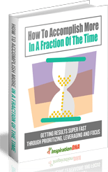 AccomplMoreFractTime mrrg How To Accomplish More In A Fraction Of The Time