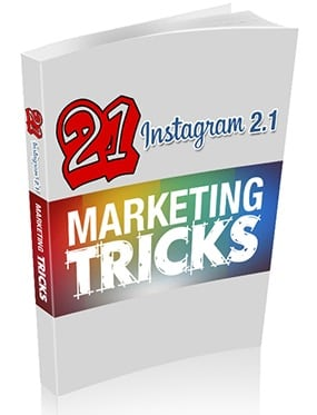 21 Instagram Marketing Tricks 2.1 21 Instagram Marketing Tricks 2.1