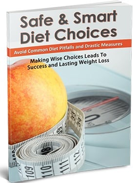 Safe and Smart Diet Choices Safe and Smart Diet Choices