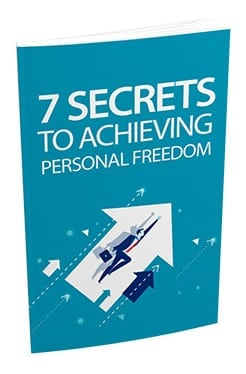 7 Secrets To Achieving Personal Freedom 7 Secrets To Achieving Personal Freedom