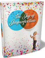 JoyOfImperfection mrrg The Joy Of Imperfection