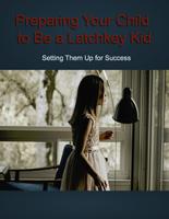 PrepChildLatchkeyKid plr Preparing Your Child to Be a Latchkey Kid