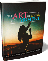 ArtLivingInMoment mrr The Art Of Living In The Moment