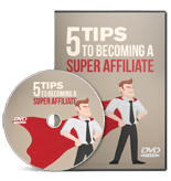 5TipsSuperAffiliate rr 5 Tips To Becoming A Super Affiliate