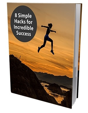 8 Simple Hacks For Incredible Success 8 Simple Hacks For Incredible Success