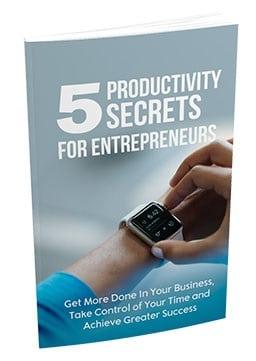 5 Productivity Secrets For Entrepreneurs 5 Productivity Secrets For Entrepreneurs
