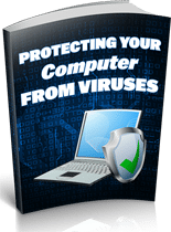 ProtectYourComputer mrr Protecting Your Computer From Viruses