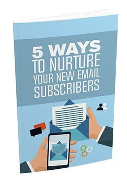 5 Ways To Nurture Your New Email Subscribers 5 Ways To Nurture Your New Email Subscribers