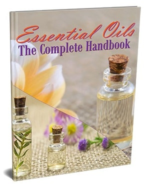 Essential Oils The Complete Handbook Essential Oils The Complete Handbook