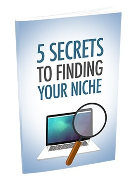 5 Secrets To Finding Your Niche 5 Secrets To Finding Your Niche