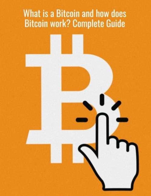 What is a Bitcoin What is a Bitcoin and how does Bitcoin work? Complete Guide