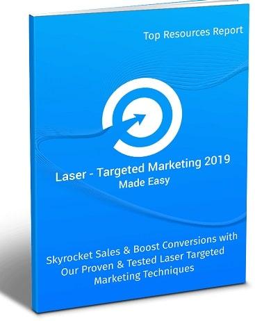 Laser Targeted Marketing 2019 Made Easy Laser Targeted Marketing 2019 Made Easy