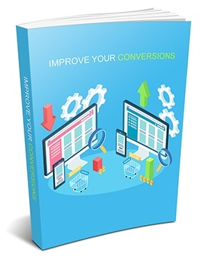 Improve Your Conversions Improve Your Conversions