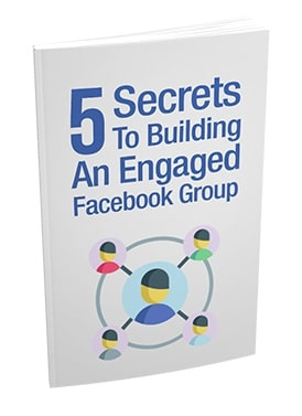 5 Secrets To Building an Engaged Facebook Group 5 Secrets To Building an Engaged Facebook Group