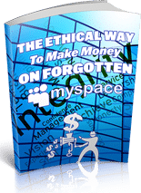 EthclWayMoneyOnMySpace mrrg The Ethical Way To Make Money On Forgotten MySpace