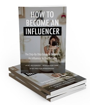 HowToBecomeAnInfluencer How To Become An Influencer