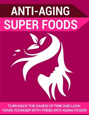 Anti Aging Super Foods Anti Aging Super Foods