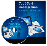 Top6PaidUndrgrndTrffc plr Top 6 Paid Underground Traffic Sources