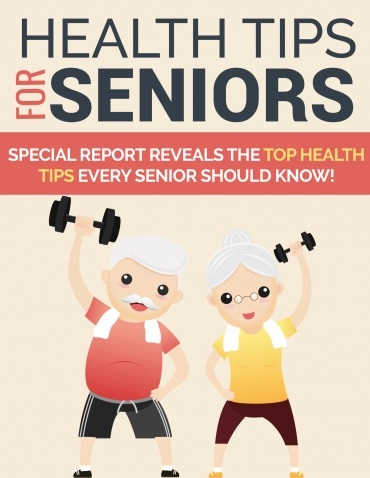 Health Tips for Seniors Health Tips For Seniors