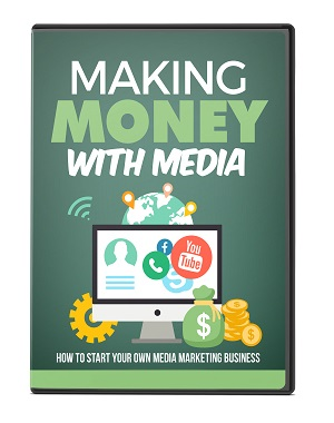 Making Money With Media Making Money With Media