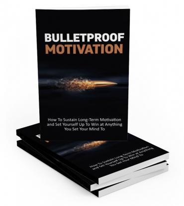 BuletproofMotivation Bulletproof Motivation