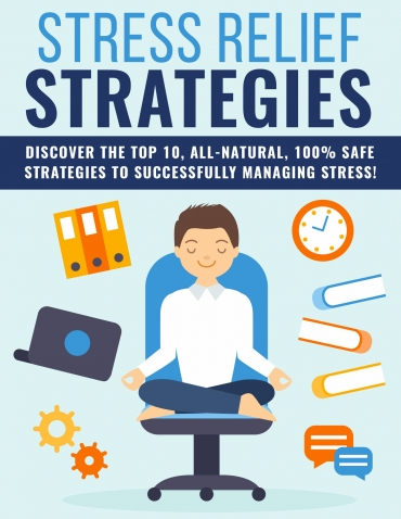 Stress Relief StrategiesPLRpack Stress Relief Strategies