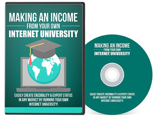 Making an Income from Your Own Internet University Making An Income From Your Own Internet University