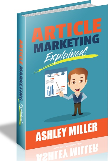 Article Marketing Explained Article Marketing Explained