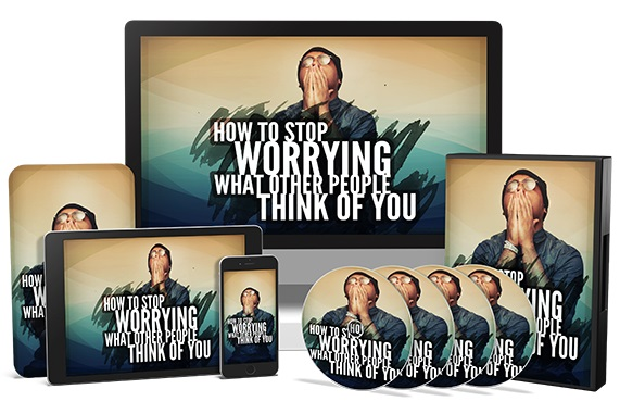 How To Stop Worrying What Other People Think of You Upgrade Package How To Stop Worrying What Other People Think Of You Video Upgrade