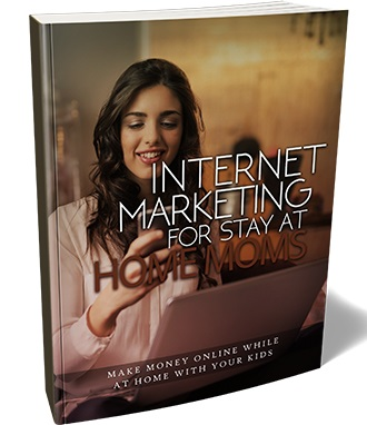 Internet Marketing For Stay At Home Moms Internet Marketing For Stay At Home Moms