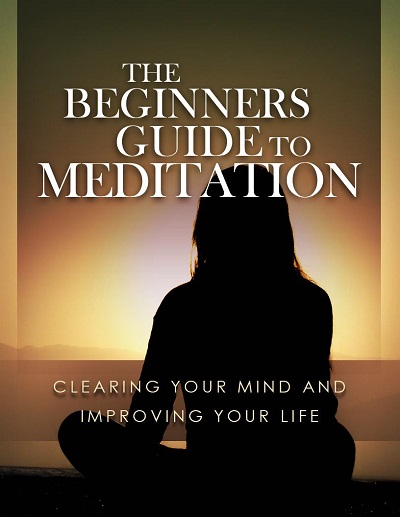 The Beginners Guide To Meditation The Beginners Guide To Meditation