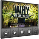 FindWhyGetUnstuckVIDS mrrg Find Your Why To Get Unstuck Video Upgrade