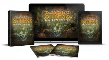 EverythingYouNeedToKnowAboutStressManagement Everything You Need To Know About Stress Management