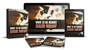 WhatToDoAgainstStressBuildUp What To Do Against Stress Buildup