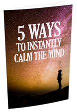 5WysInstntlyClmMnd mrrg 5 Ways To Instantly Calm The Mind