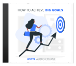 HowAchieveBigGoals mrr How To Achieve Big Goals