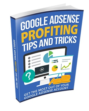 Google AdSense Profiting Tips And Tricks Google AdSense Profiting Tips And Tricks