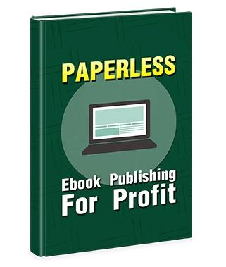 Paperless E Book Publishing Paperless Ebook Publishing For Profit