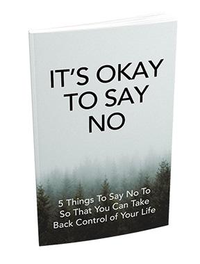Its Okay To Say No It's Okay To Say No