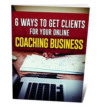 6 Ways To Get Clients For Your Online Coaching Business 6 Ways To Get Clients For Your Online Coaching Business