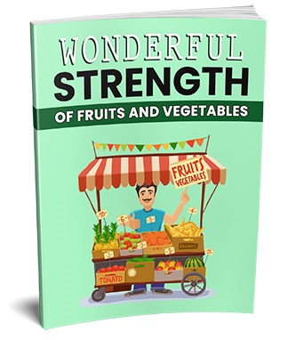 Wonderful Strength Of Fruit And Vegetables Wonderful Strength Of Fruit And Vegetables