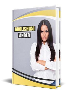 Abolishing Anger Abolishing Anger