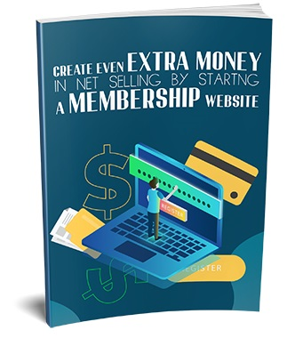 Create Even Extra Money in Net Selling by Startng A Membership Website Create Even Extra Money in Net Selling by Startng A Membership Website