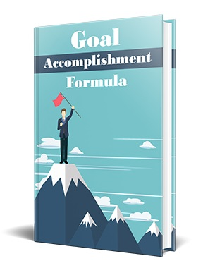 Goal Accomplishment Formula Goal Accomplishment Formula