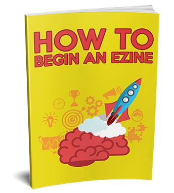 How To Begin An Ezine How To Begin An Ezine