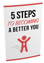 5StepsBecBetterYou mrr 5 Steps To Become A Better You